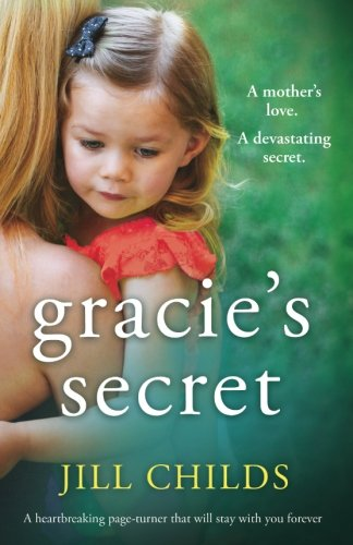 Book cover from Gracies Secret: A heartbreaking page turner that will stay with you forever by Jill Childs