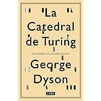 La catedral de Turing: Los orígenes del universo digital (Biografías y Memorias)