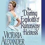 The Daring Exploits of a Runaway Heiress | Victoria Alexander