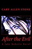 Book cover image for AFTER THE EVIL – A Jake Roberts Novel, Book 1