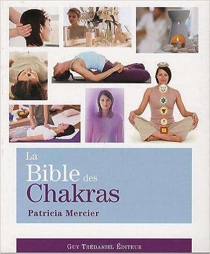 Lire La Bible des Chakras : Un guide complet pour travailler avec les chakras pdf ebook