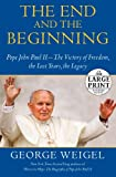 The End and the Beginning, George Weigel, 0739377612