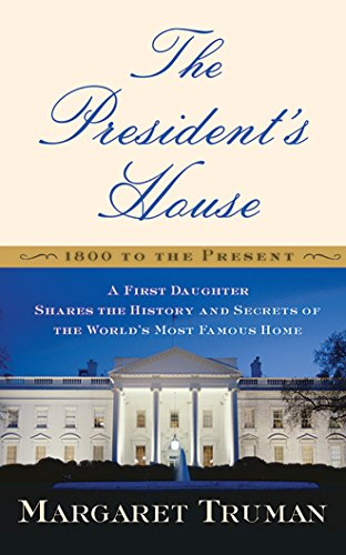 The President's House: A First Daughter Shares the History and Secrets of the World's Most Famous Home by Brilliance Audio