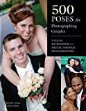 img - for 500 Poses for Photographing Couples: A Visual Sourcebook for Digital Portrait Photographers by Michelle Perkins (2011-07-22) book / textbook / text book