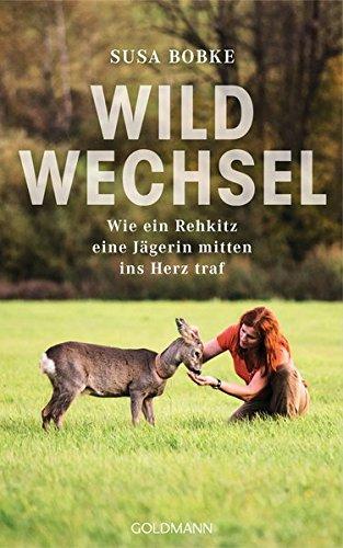 Wildwechsel: Wie ein Rehkitz eine Jägerin mitten ins Herz traf