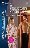 The Single Dad's Virgin Wife, Susan Crosby, 0373249306
