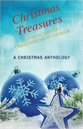 Christmas Treasures: A Collection of Christmas Short Stories ...