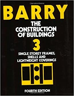 The Construction of Buildings: Single Story Frames, Shells and Lightweight Coverings (Vol 3) by R. Barry (1993-12-15)