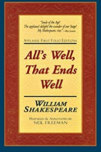 All's Well, That Ends Well: Applause First Folio Editions (Folio Texts) by William Shakespeare (2001-03-01)