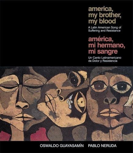 America My Brother, My Blood / America, Mi Hermano, Mi Sangre: A Latin American Song of Suffering and Resistance (De Sangre Hermanos)