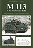img - for Tankograd-Militarfahrzeug No. 5034 - M 113 Volume 3. The M 113 Armoured Personnel Carrier and Its Variant in Service with the Modern German Army book / textbook / text book