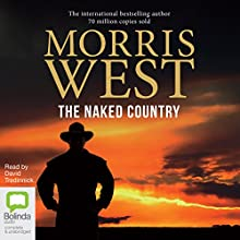 The Naked Country Audiobook by Morris West Narrated by David Tredinnick