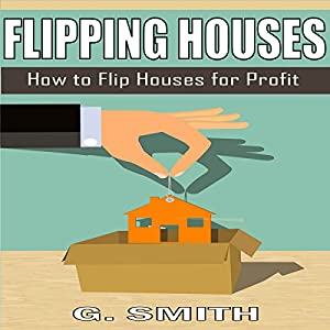 Flipping Houses: How to Flip Houses for Profit Audiobook