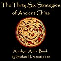The Thirty-Six Strategies of Ancient China Audiobook by Stefan Verstappen Narrated by Stefan H. Verstappen