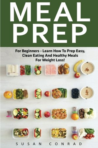 Meal-Prep-For-Beginners-Learn-How-to-Prep-Easy-Clean-Eating-and-Healthy-Meals-for-Weight-Loss-Healthy-Eating-Meal-Preparation-Meal-planning