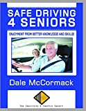 Safe Driving 4 Seniors: Enjoyment from Better Knowledge and Skills!