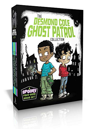 The Desmond Cole Ghost Patrol Collection: The Haunted House Next Door; Ghosts Don't Ride Bikes, Do They?; Surf's Up, Creepy Stuff!; Night of the Zombie Zookeeper