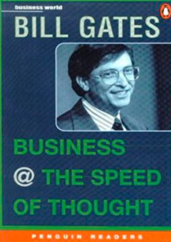 Penguin Readers Level 6: Business @ the Speed of Thought (Penguin Readers) (Penguin Joint Venture Readers) (Bill Gates Business At The Speed Of Thought)
