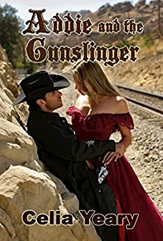 Addie and the Gunslinger by [Yeary, Celia]