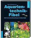 Aquarientechnik-Fibel: Wie funktioniert's, was ist notwendig?