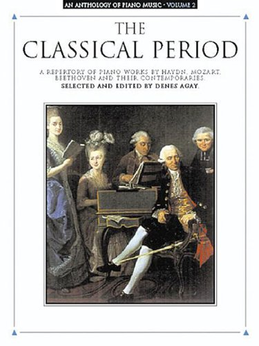 """The Classical Period"""" An Anthology Of Piano Music, Vol II"""