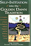img - for Self-Initiation Into the Golden Dawn Tradition: A Complete Curriculum of Study for Both the Solitary Magician and the Working Magical Group book / textbook / text book
