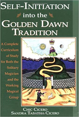 Self-initiation into the Golden Dawn Tradition: A Complete Curriculum of Study for Both the Solitary Magician and the Working Magical Group (Llewellyn's Golden Dawn)