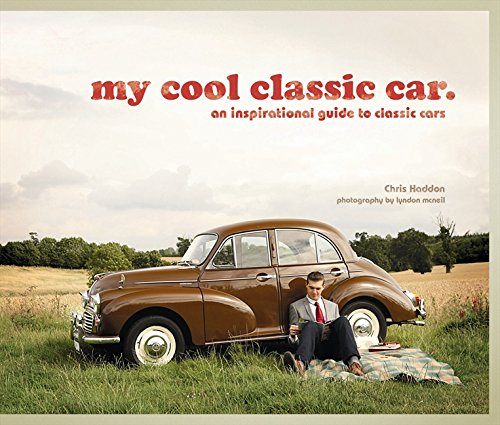 My Cool Classic Car: An Inspirational Guide to Classic ()