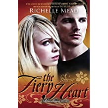 The Fiery Heart: A Bloodlines Novel by Mead, Richelle (2013) Hardcover