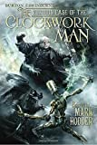 The Curious Case of the Clockwork Man (A Burton & Swinburne Adventure)