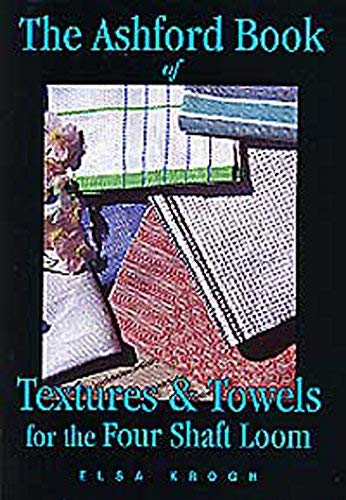 The Ashford Book of Textures & Towels for the Four Shaft Loom