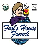 The Coffee Fool Fool's Organic Fair Trade House French, Coarse Grind, 10 Ounce
