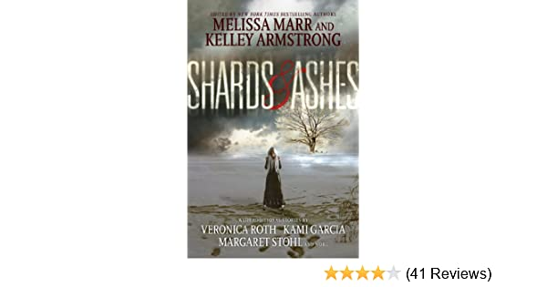 Amazon shards and ashes ebook melissa marr kelley armstrong amazon shards and ashes ebook melissa marr kelley armstrong veronica roth kami garcia margaret stohl rachel caine carrie ryan nancy holder fandeluxe Gallery