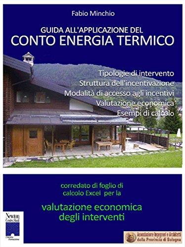 Guida all'Applicazione del Conto Energia Termico (Italian Edition)