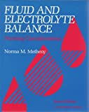 Fluid and Electrolyte Balance : Nursing Considerations, Metheny, Norma M., 0397548915