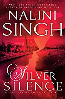 Silver Silence (Psy-Changeling Trinity) by [Singh, Nalini]