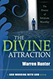 img - for The Divine Attraction: The Power of Intimate Worship (God Working with God Book) book / textbook / text book
