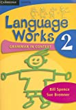 Language Works Book 2, Bill Spence and Sue Bremner, 0521692555