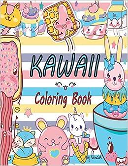 Kawaii Coloring Book Cute Coloring Pages For All Ages Cute Kawaii Kawaii Food Kawaii Animals 40 Kawaii Designs Press Penciol 9798571339117 Amazon Com Books