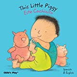 This Little Piggy/Este Cochinito (Dual Language Baby Board Books- English/Spanish) (Spanish and English Edition)