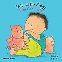 This Little Piggy/Este Cochinito (Dual Language Baby Board Books- English/Spa...