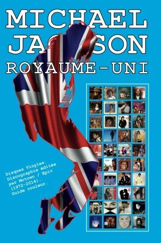 Michael Jackson - Royaume Uni - Discographie: Disques Vinyles. Discographie éditée par Motown / Epic (1972-2014). Guide couleur. (French Edition) ebook