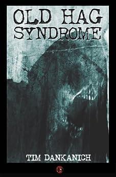 Old Hag Syndrome by [Dankanich, Tim]