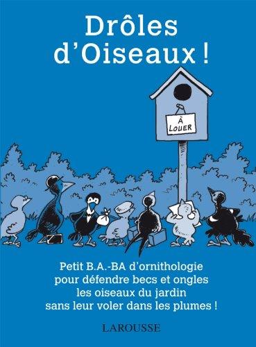 Drôles d'Oiseaux ! Broché – 29 février 2012 Hélène Lasserre Gilles Bonotaux Drôles d' Oiseaux ! Larousse