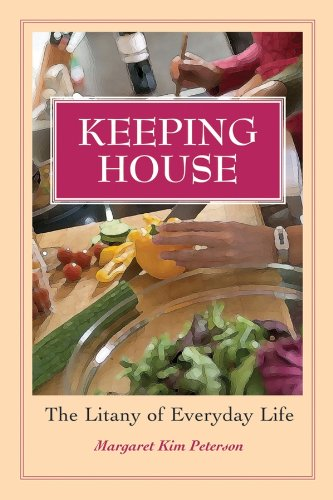 Keeping House: The Litany of Everyday Life ()
