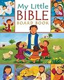 My Little Bible Board Book, Christina Goodings, 1561486094