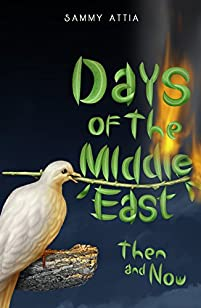 The Middle East: Days Of The Middle East Then And Now by Sammy Attia ebook deal