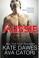 Aussie: A Bad Boy Second Chance Romance