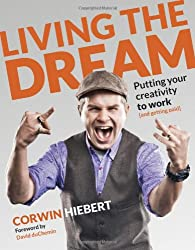 Living the Dream: Putting your creativity to work (and getting paid) (Voices That Matter)