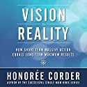 Vision to Reality : How Short Term Massive Action Equals Long Term Maximum Results Audiobook by Honoree Corder Narrated by Tracy Hundley
